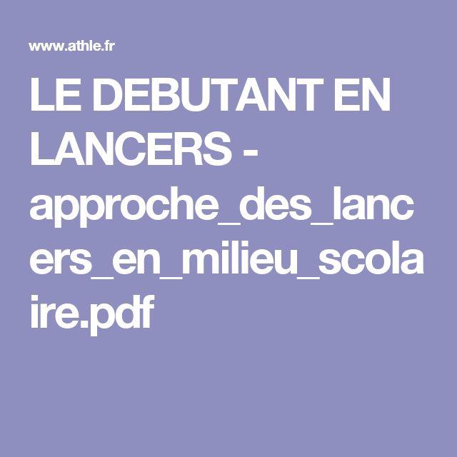 LE DEBUTANT EN LANCERS - approche_des_lancers_en_milieu_scolaire.pdf