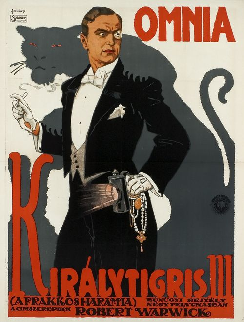 Királytigris III - Robert Warwick Ü: Königstiger Teil 3 - Gangster im Frack - Kriminalrätsel. OT: The Flash of an Emerald. L: USA. J: 1915. R: Albert Cappelani. D: Robert Warwick. P: Schubert Feature World Film Corp., USA. V: Projectograph/World Film Corp. Features, Budapest. Plakat zur Uraufführung des Films am 29.1.1917 in Budapest, Omnia Kino. Entwurf Imre Földes, Ungarn 1917. Druck Seidner, Budapest.