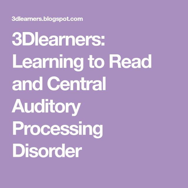 3Dlearners: Learning to Read and Central Auditory Processing Disorder