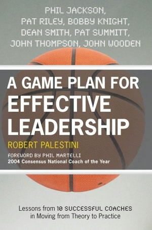 Best 25 effective leadership ideas on pinterest leadership a game plan for effective leadership lessons from 10 successful coaches in moving theory to practice fandeluxe PDF