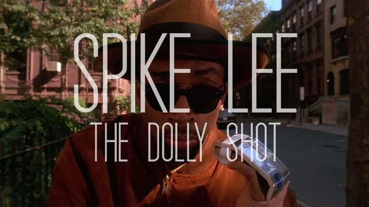 Spike Lee - The Dolly Shot