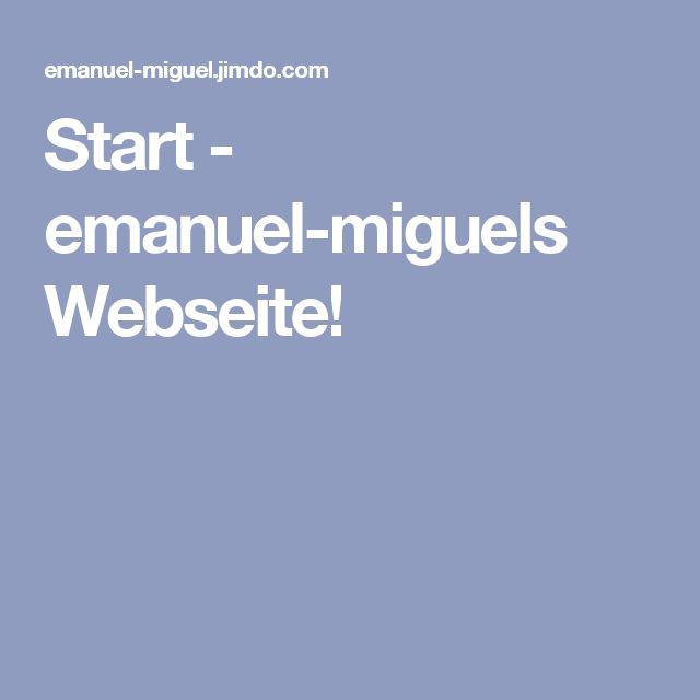 Start - emanuel-miguels Webseite!