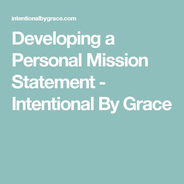 Developing a Personal Mission Statement - Intentional By Grace