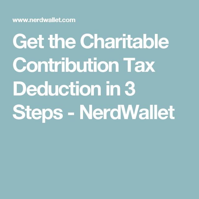 Get the Charitable Contribution Tax Deduction in 3 Steps - NerdWallet