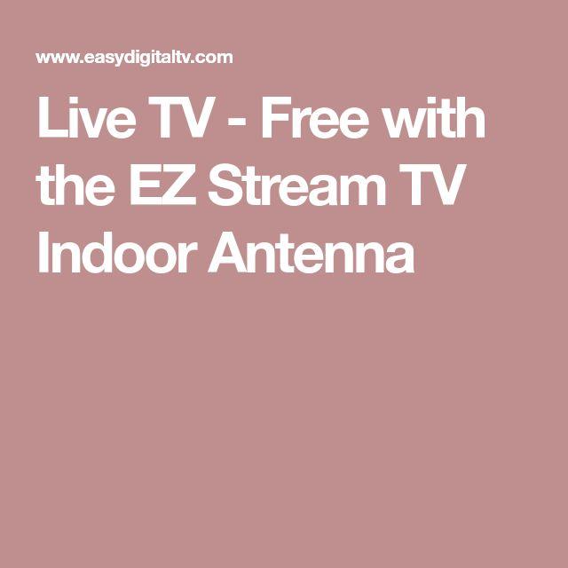 Live TV - Free with the EZ Stream TV Indoor Antenna
