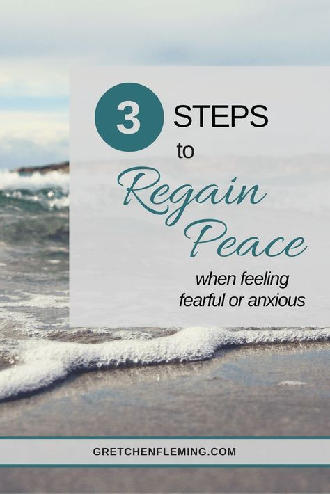 3 steps to regain peace when feeling fearful or anxious. Lessons learned from Isaiah, Psalm, 2 Corinthians, John by Gretchen Fleming.