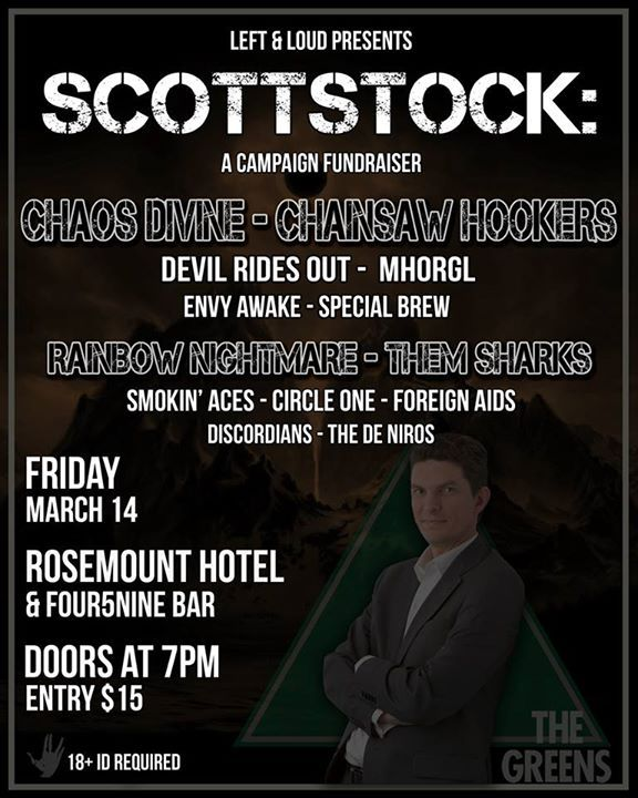 SCOTTSTOCK is a one-night only music extravaganza, with all proceeds going to Scott Ludlam's campaign for re-election in the upcoming WA Federal Senate By-Election. Two Stages, 13 Bands, and one essential cause.   The Rosemount Hotel, 459 Fitzgerald Street, North Perth 7pm-12:30am, Friday March 14 Entry $15  Featuring: Chainsaw Hookers Chaos Divine The Devil Rides Out Mhorgl Envy Awake Circle One Special Brew Rainbow Nightmare Smokin' Aces Them Sharks Foreign Aids The Di Niros Discordians