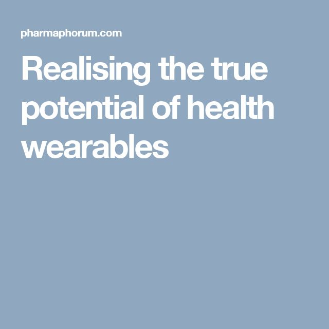 Realising the true potential of health wearables