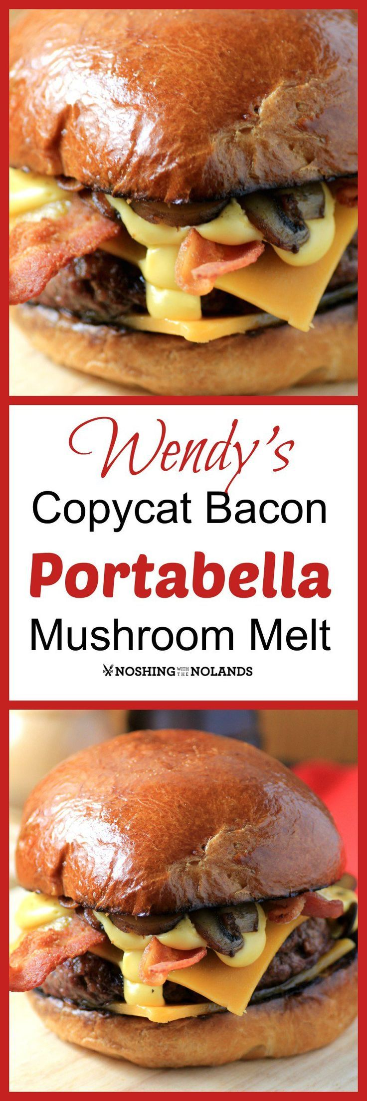 Wendy's Copycat Bacon Portabella Mushroom Melt by Noshing With The Nolands, will be your best homemade burger ever!!