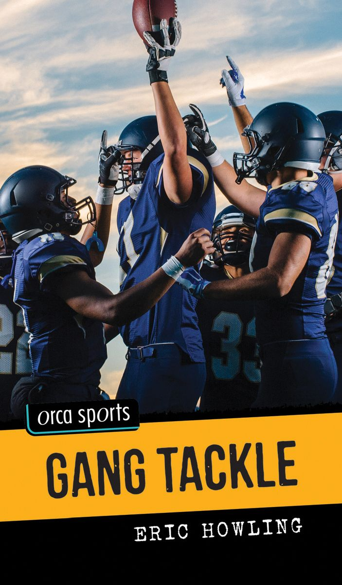 Gang Tackle by Eric Howling http://blog.orcabook.com/tuesday-talk-with-eric-howling/