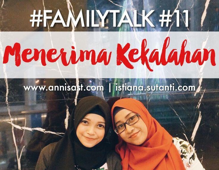 #FAMILYTALK: Karena Kalah itu Tidak Apa-apa   annisast.com