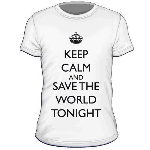 Maglietta personalizzata Keep Calm and Save The World Tonight