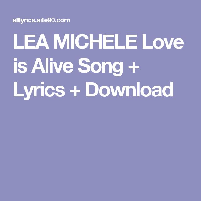 LEA MICHELE Love is Alive Song + Lyrics + Download