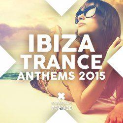 Ibiza Trance Anthems 2015 (Amsterdam Trance Records)