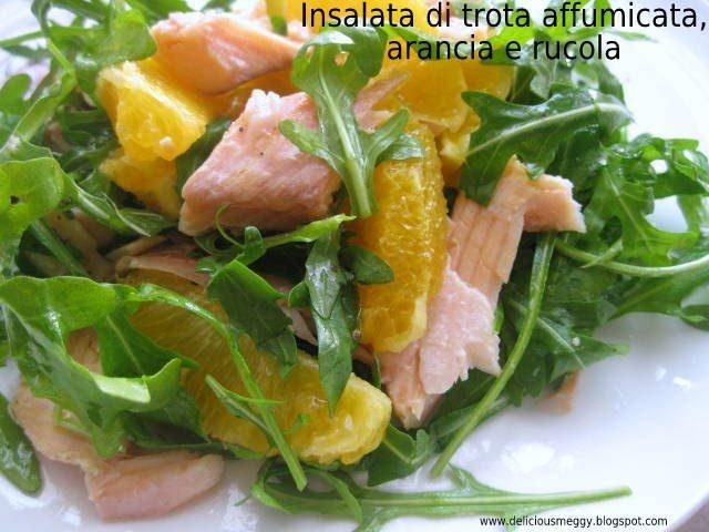 Insalata di trota affumicata, arancia e rucola - Smoked trout salad with orange and rocket