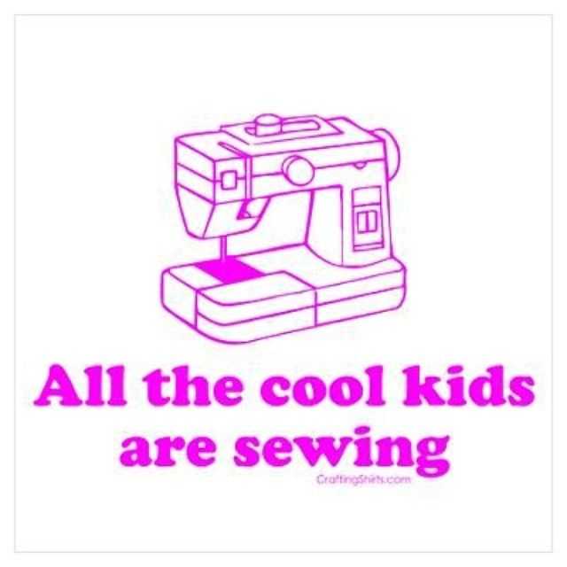 All the cool kids are sewing!