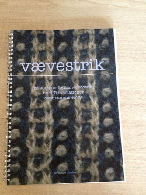 Vævestrik : et kompendie om vævestrik med 70 forskellige variationer over samme emne | Berit Dürr Davidsen (Bestil via mail: mail@beritdavidsen.dk eller tlf 86468022). Bogen koster 225,-