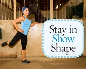 Get into top show shape with certified personal trainer and equestrienne Monica Brant's five stretches and five exercises for equestrians.