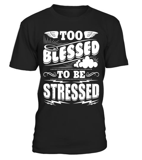 """# Too Blessed To Be Stressed Shirt - Christian T-Shirt .  Special Offer, not available in shops      Comes in a variety of styles and colours      Buy yours now before it is too late!      Secured payment via Visa / Mastercard / Amex / PayPal      How to place an order            Choose the model from the drop-down menu      Click on """"Buy it now""""      Choose the size and the quantity      Add your delivery address and bank details      And that's it!      Tags: Unique, great looking and 100%…"""
