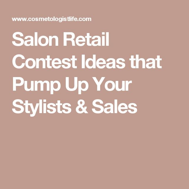 Salon Retail Contest Ideas that Pump Up Your Stylists & Sales
