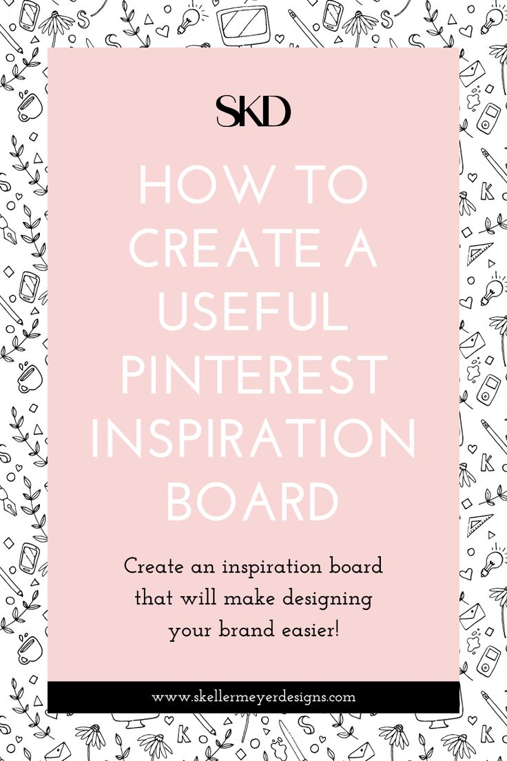 How to Create a Useful Pinterest Inspiration Board