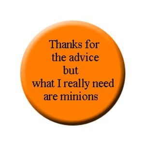 What kind of minions would you recommend?: