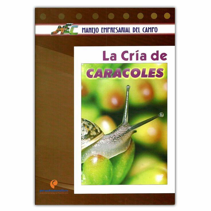 La cría de caracoles - Produmedios http://www.librosyeditores.com/tiendalemoine/3741-la-cria-de-caracoles--9789589739150.html Editores y distribuidores