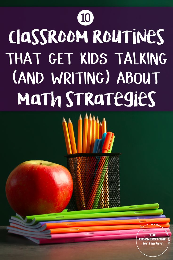 Make math a regular part of your day! These 10 classroom routines will get your students talking (and writing) about math strategies helping improve their skills.