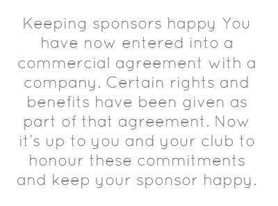 Keeping sponsors happy. You have now entered into a commercial agreement...