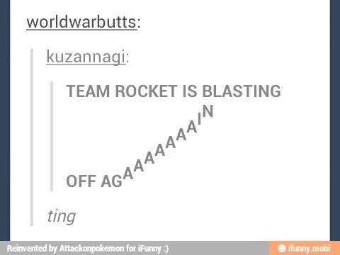 Pokémon, Team Rocket. They even got the *ting*!