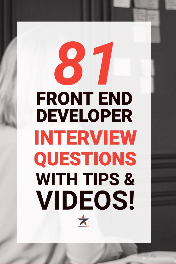 81 Front End Developer Interview Questions With Tips Videos