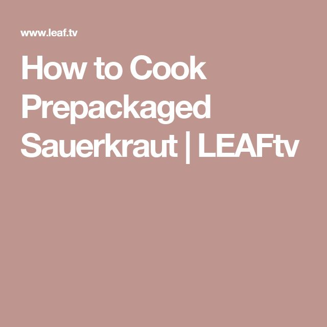 How to Cook Prepackaged Sauerkraut | LEAFtv