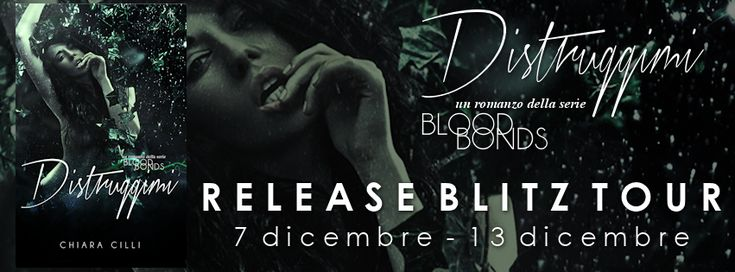 "The secret life of a book: Release Blitz: ""Distruggimi"" (Blood Bonds #2) di C..."