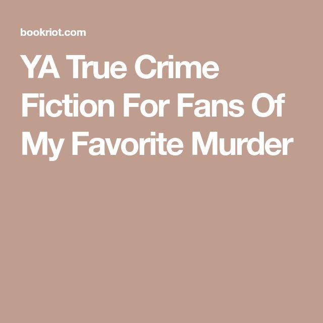 YA True Crime Fiction For Fans Of My Favorite Murder