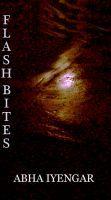 Flash Bites, an ebook by Abha Iyengar at Smashwords