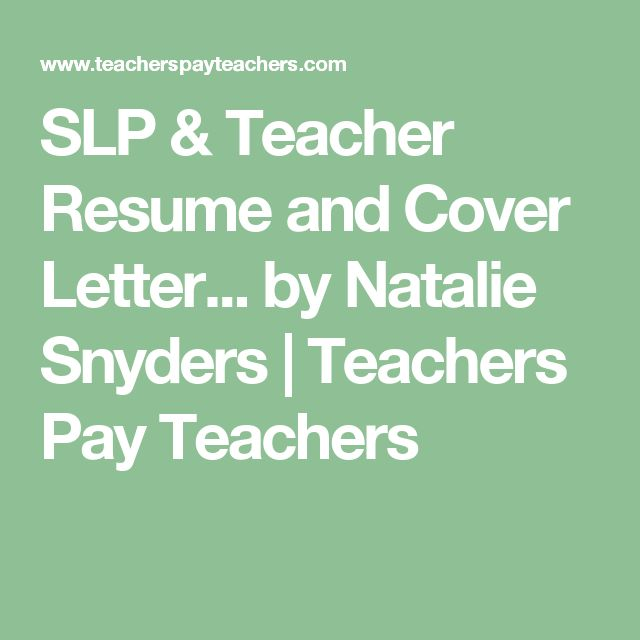 SLP & Teacher Resume and Cover Letter... by Natalie Snyders | Teachers Pay Teachers