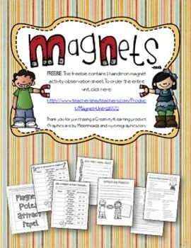This freebie contains 1 hands-on magnet activity observation sheet. To order the entire unit, click here:  http://www.teacherspayteachers.com/Product/Magnet-Unit-1115572  The full unit contains: Vocabulary flipbook 3 Lesson ideas (with 2 hands-on activities each) Observation sheets for each activity  Performance task (students will create a superhero who's super power is being magnetic.