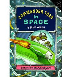Commander Toad in Space by Jane Yolen