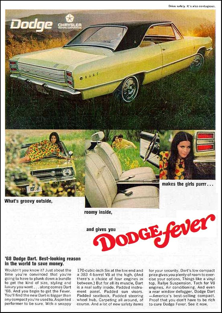 """1968 Dodge Dart Sport Ad: """"What's groovy outside, roomy inside, makes the girls purrr... and gives you Dodge fever?"""" - http://wildaboutcarsonline.com/"""