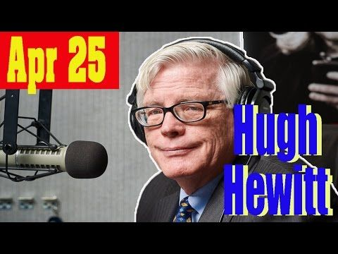 Hugh Hewitt 04/25/17: McKay Coppins, David Horowitz, James Hohmann [H3]