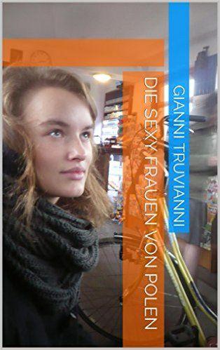 Die Sexy Frauen von Polen eBook: Gianni Truvianni: Amazon.de: Kindle-Shop