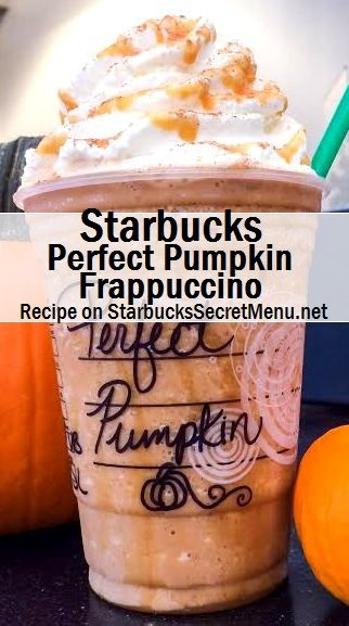 Starbucks Perfect Pumpkin Frappuccino #StarbucksSecretMenu Recipe: http://starbuckssecretmenu.net/perfect-pumpkin-frappuccino-starbucks-secret-menu/