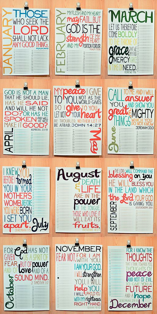 Scripture Calendar - cute idea.  If anything you'll memorize 12 verses each year.  Could add a numbered blank list on each page to write things you were thankful for that day (fill up the whole month) I like this better than boring paper for a calendar in my dorm room. :)