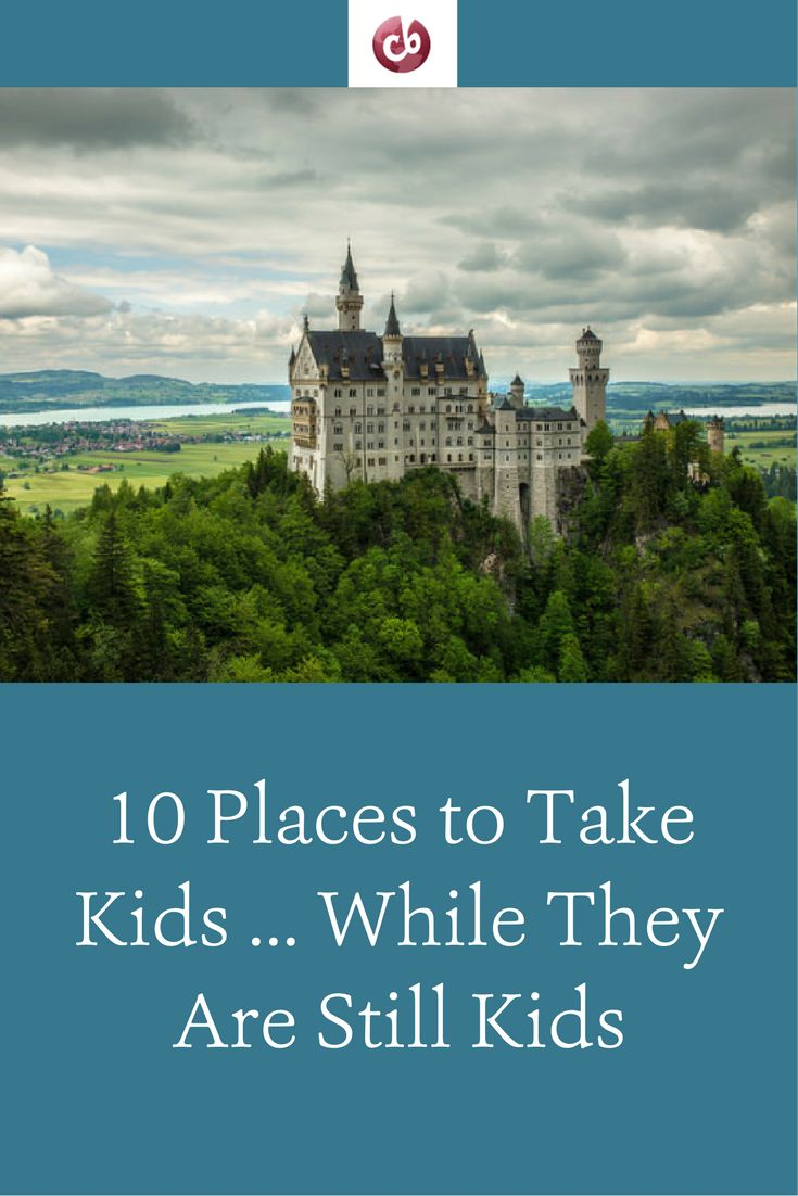 10 great places to take kids while they are still kids for Top 10 places to travel to