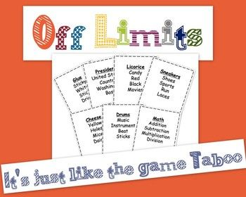 Free Game! Off Limits, it's just like Taboo. Great for building vocabulary and improving descriptive writing. Grades 4-8