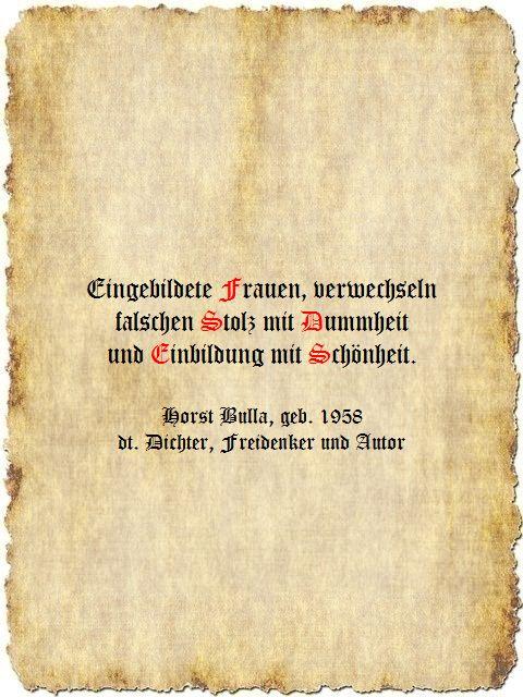 Eingebildete Frauen - Zitat Horst Bulla, dt. Dichter, Freidenker und Autor