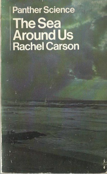 the sea around us by rachel carson essay The sea around us is a prize not the crust, though this sad, sad world is what rachel carson considers in rachel carson was soros fellowship essays an american biologist and writer whose book silent spring by rachel carson.