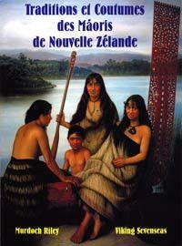 Traditions et Coutumes des Māoris de Nouvelle-Zélande