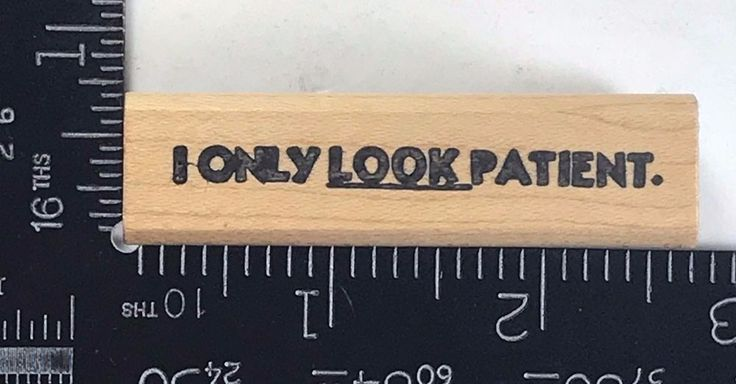 Rubber Stamp I Only Look Patient Humor Funny Words Phrases Card Making T992 #Unbranded