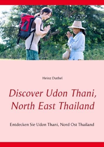 http://dld.bz/faAmm Ebay Bestseller: Discover Udon Thani, North East Thailand - Heinz Duthel - 9783839120941 9783839120941 | eBay